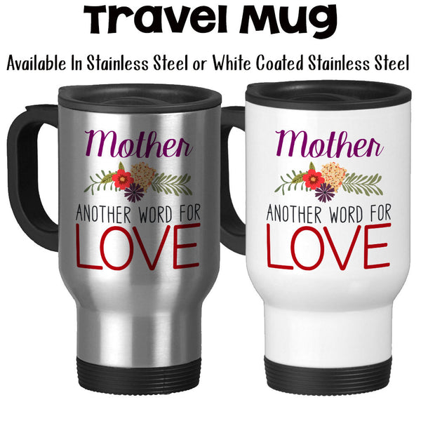 Travel Mug, Mother Another Word For Love 001 Mother Mug Gift For Mom Mom's Birthday Mother's Day, Stainless Steel, 14 oz - Gift Idea at GroovyGiftables.com
