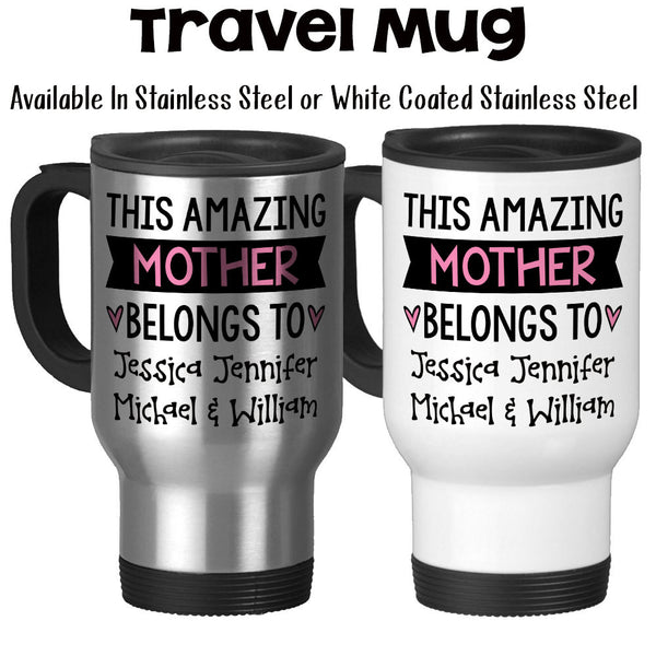 Travel Mug, Personalize This Amazing Mother Belongs To W/ Kids Names, Mother's Day Gift