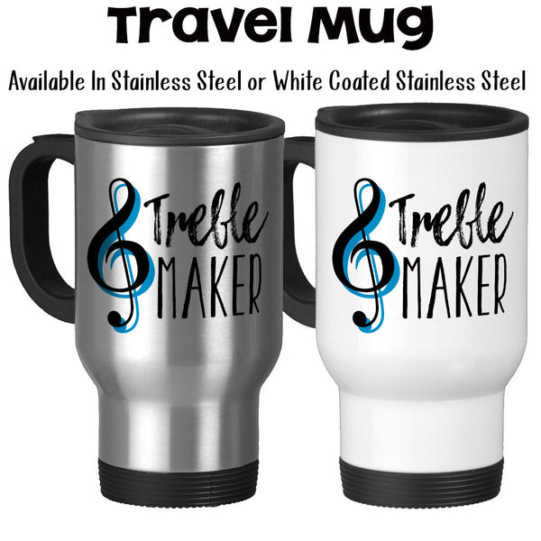 Travel Mug, Treble Maker, Music Teacher, Music Lover, Pianist, Piano, Instrument, Music Humor