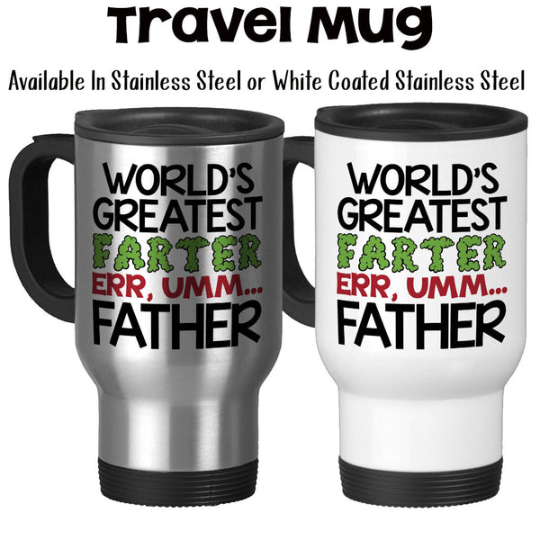 Travel Mug, World's Greatest Farter, World's Greatest Father, Father's Day, Gag Gift