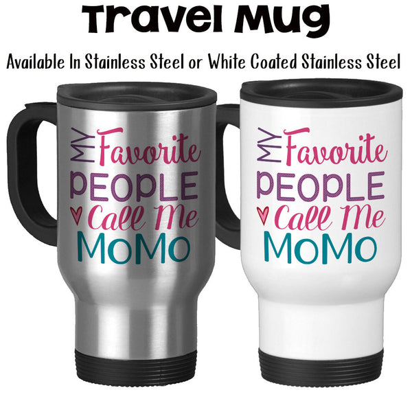 Travel Mug, My Favorite People Call Me MoMo Grandmother Grandchildren Mother's Day MoMo's Birthday