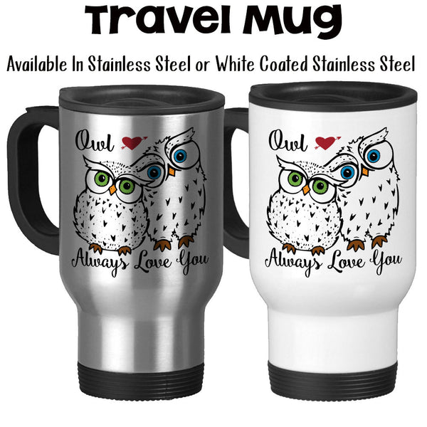Travel Mug, I'll/Owl Always Love You 002 Two Owls Valentine Anniversary Gift Wedding Gift Gift For Spouse, Stainless Steel, 14 oz at GroovyGiftables.com