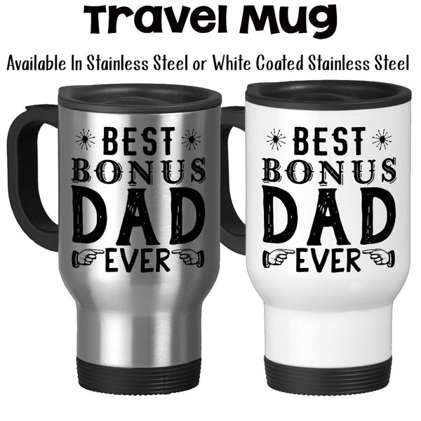 Travel Mug, Best Bonus Dad Ever Step Father Step Dad Father's Day Step Father Birthday Bonus Dad, Stainless Steel, 14 oz - Gift Idea