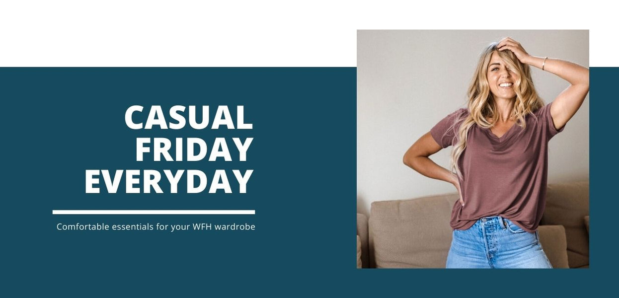 Casual comfortable essentials for your work from home wardrobe