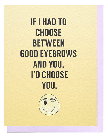 Good Eyebrows Card