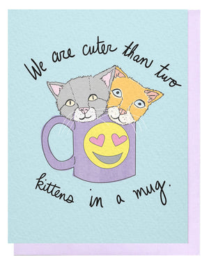 Kittens In A Mug Card