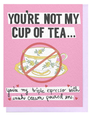 Not My Cup Of Tea Card