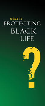 What is Protecting Black Life Brochure