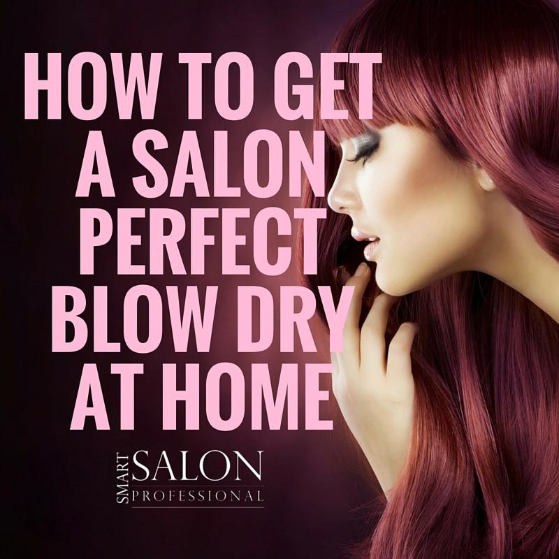 How To Get That Salon PERFECT Blow Dry Smooth Finish At Home In 8 Steps