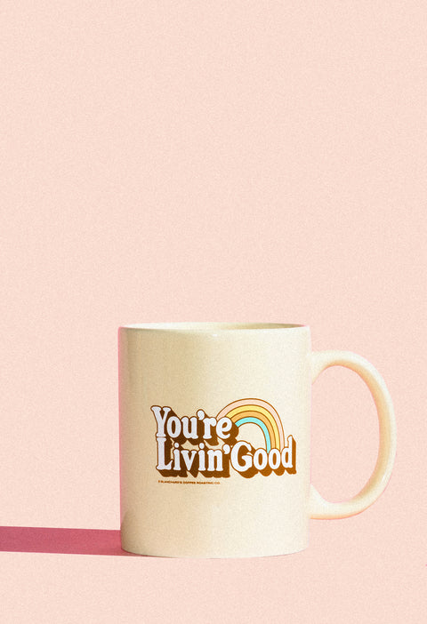 You're Livin' Good Mug