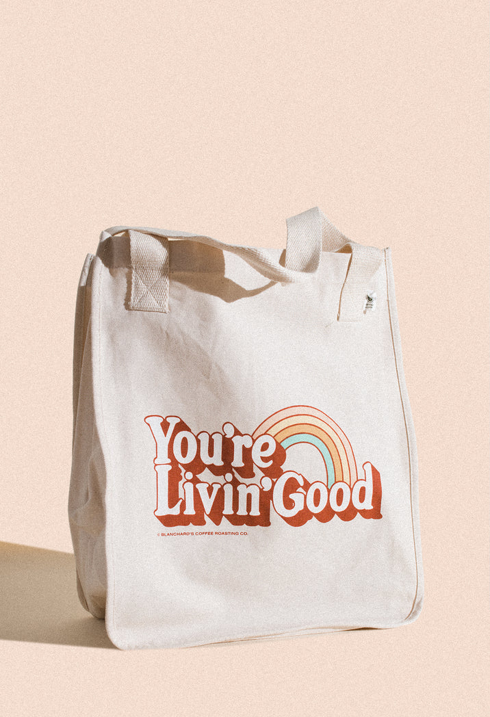 You're Livin' Good Tote