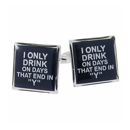 I Only Drink On Days That End In Y Alcohol Liquor Cufflinks Office Gift