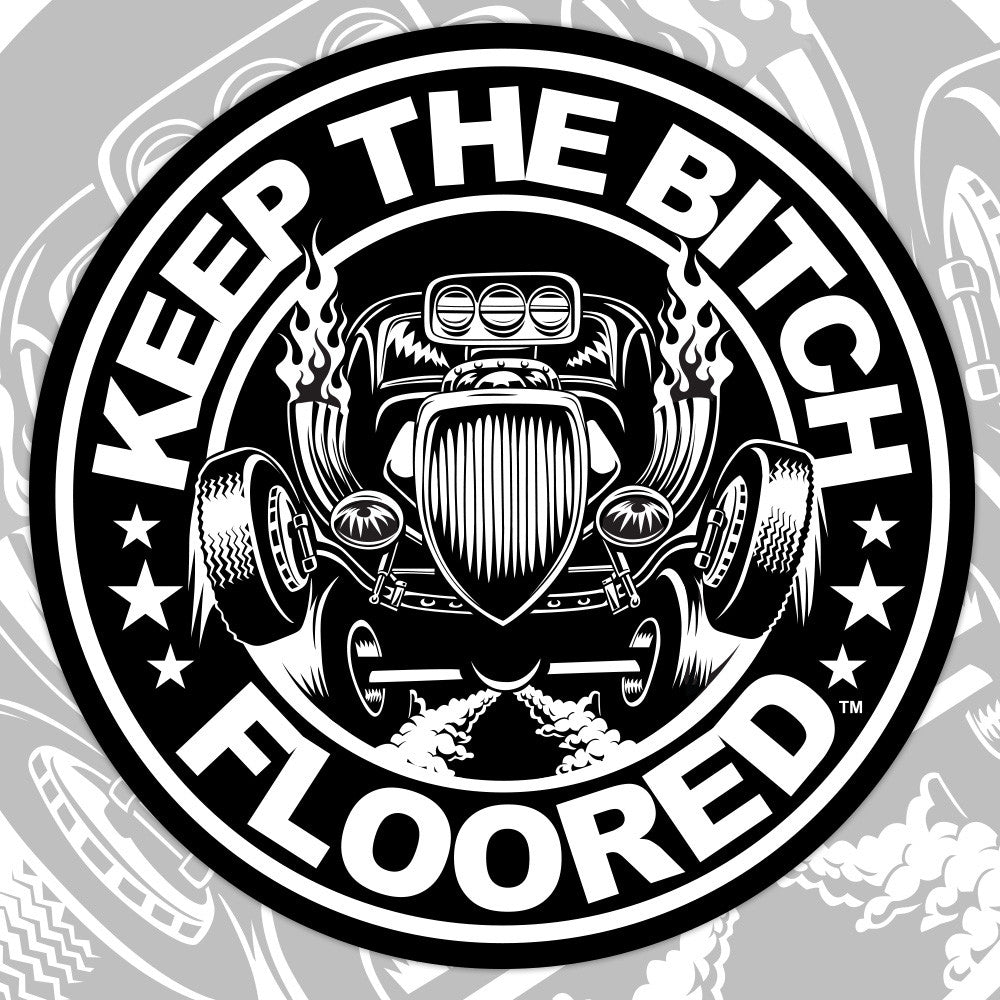 Hot rod stickers 8 vinyl corporate keep the bitch floored keep it floored llc keep the bitch floored fuel it fire it floor it