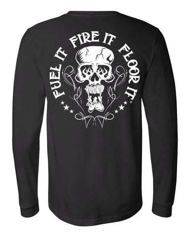 "FUEL IT, FIRE IT, FLOOR IT - ""Skully"" long sleeve"