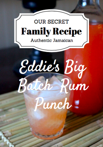 Eddie's Big Batch Rum Punch – RECIPE