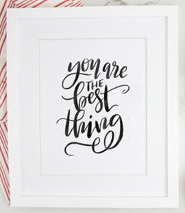 You Are the Best Thing 8 x 10 Print