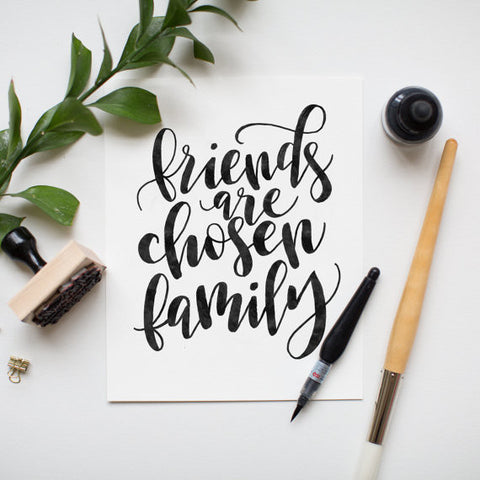 Friends are Chosen Family 8 x 10 Print