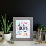 She Who Is Brave 8 x 10 Print