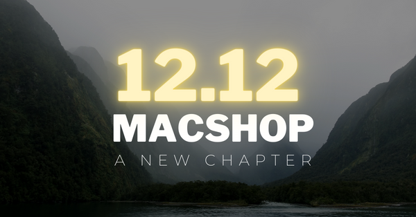 12.12 A New Chapter for Macshop