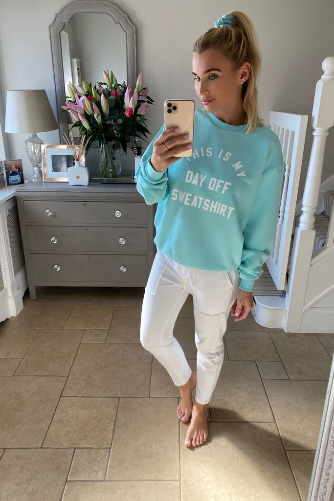 MINT THIS IS MY DAY OFF SWEATSHIRT