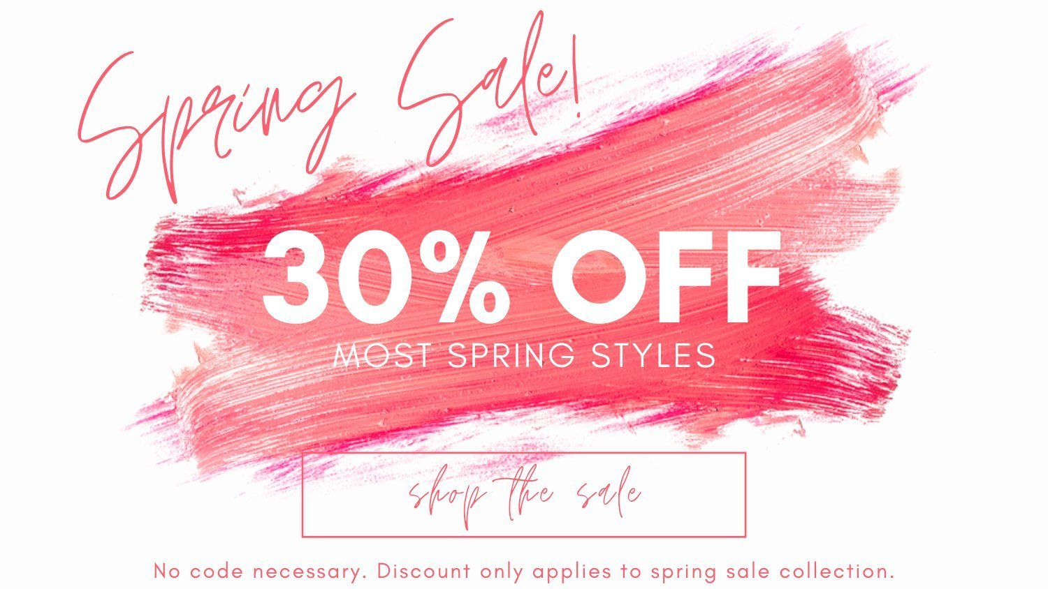 spring styles are now 30 percent off. perfect looks that transition into summer.