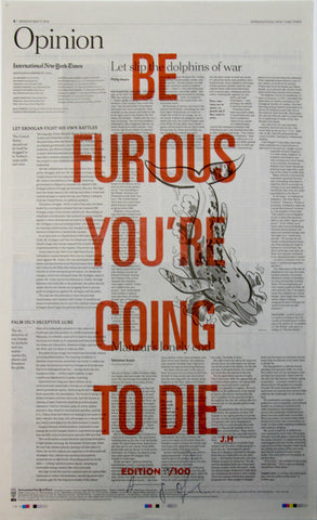 BE FURIOUS YOU'RE GOING TO DIE