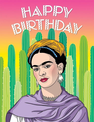 "Front of card with illustration of Frida Kahlo in front of cacti and the words ""Happy Birthday."""