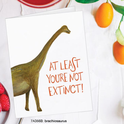 At Least You're Not Extinct Birthday Card
