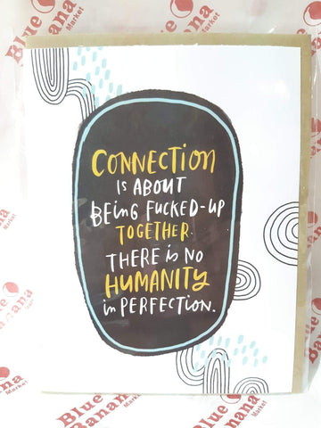 Connection Is About Being Fucked-Up Together... Valentine's Card