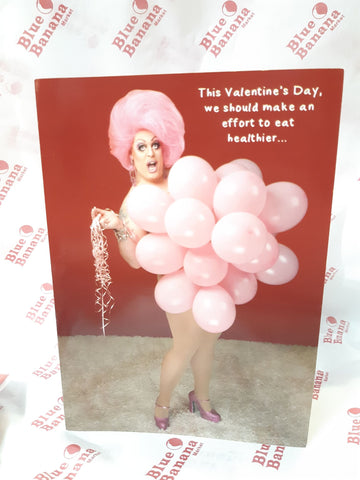 Drag Queen You Should Make An Effort To Eat Healthier ... Valentine's Card