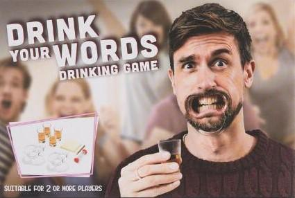Cover of Drink Your Words Drinking Game shows man with a perturbed expression holding shot and wearing mouth guard.