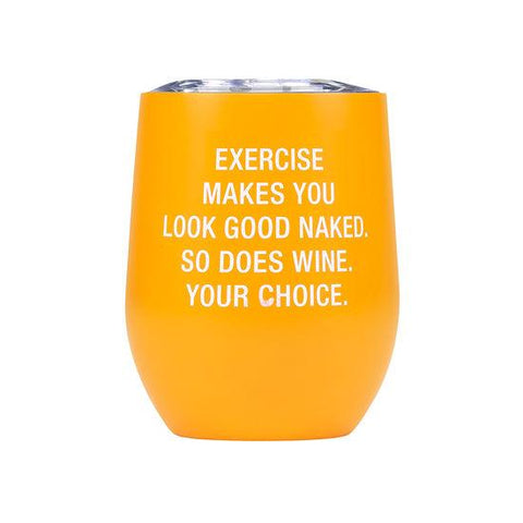 Exercise Makes You Look Good Insulated Wine Tumbler