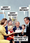 "Front of card with family (children, grandchildren, wife) gathered around white-haired man in suit, presenting him with a cake. Family members say ""Happy Birthday!"" and he replies ""Facebook Told You, Didn't It...."""