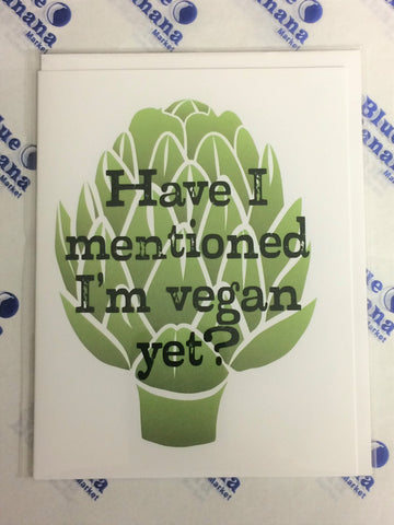 Have I Mentioned I'm Vegan Card