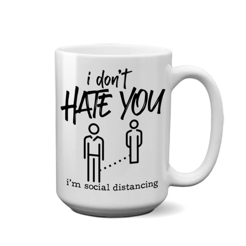 I Don't Hate You Mug