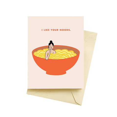 I Like Your Noods Card