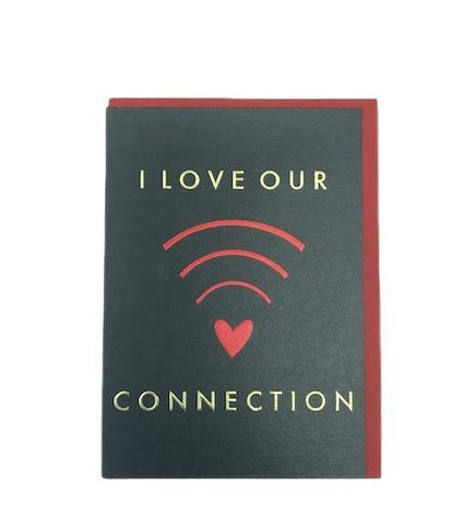 I Love Our Connection Valentine's Card