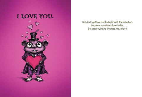 "Front and inside of card. Front of card features illustration of pig creature in top hat, frock coat, jeans, and sneakers, head surrounded by hearts. Text at top of card: ""I Love You."" Pink background."