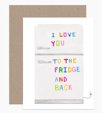 I Love You To The Fridge And Back Card