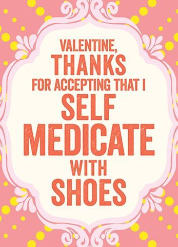 I Self Medicate With Shoes Valentine's Card