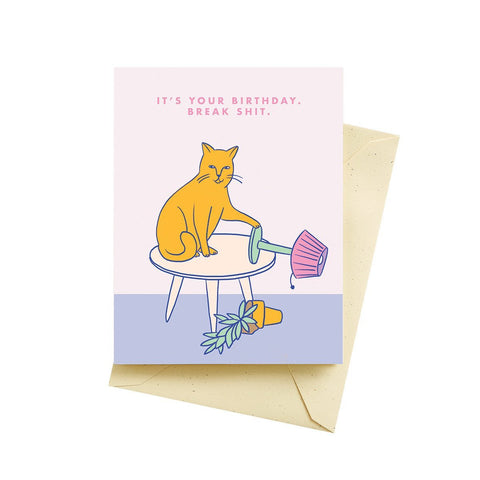 It's Your Birthday Break Shit Card