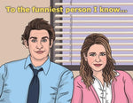 "Front of card features illustration of Jim and Pam from The Office in front of window with open Venetian blinds. Yellow text at top of card reads ""To the funniest person I know...."""