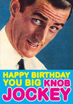"Front of card with image of businessman in shirt and tie against dark blue background. At bottom of card, text reads ""Happy Birthday You Big"" in yellow and ""Knob Jockey"" in pink, against light blue background."