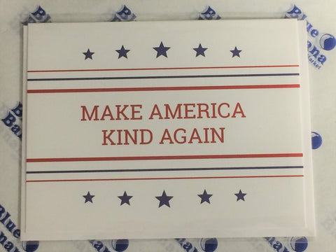 "Front of card with red text, ""Make America Kind Again,"" red and blue stripes and blue stars against white background."