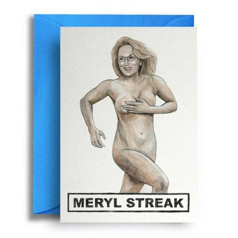 "Card on sky blue envelope. Front of card shows a smiling, running Meryl Streep wearing only her glasses (private parts covered) against a white background. Text at bottom of card reads ""Meryl Streak."""