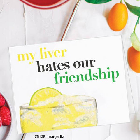 My Liver Hates Our Friendship Card