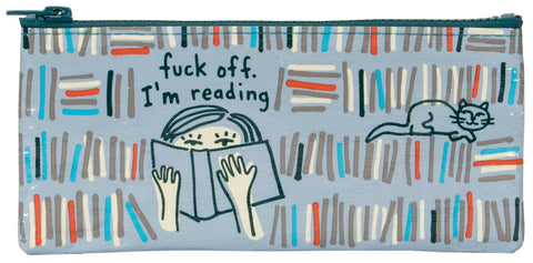 "Zippered pencil case, light blue with cartoon illustration of girl reading, books spines (blue, grey, orange, and white) and a cat sitting on the books. Text over girl's head reads ""fuck off. I'm reading."""