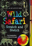 Front cover of Scratch and Sketch Wild Safari art activity book. Shows outlined images of tiger, rhino, etc. against black.