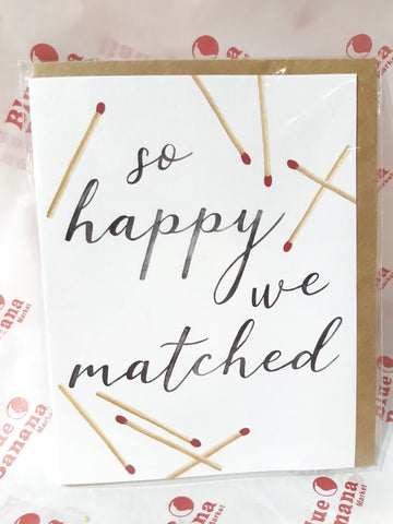 So Happy We Matched Card