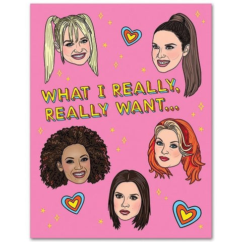 Spice Girls What I Really Really Want Birthday Card